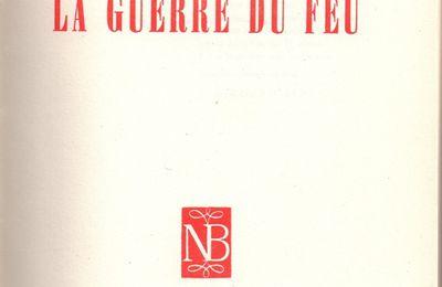 """J.-H. Rosny aîné """"La Guerre du feu"""" (Nouvelle Bibliothèque Neuchâtel - 1957)"""