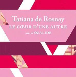 """Le coeur d'une autre"" de Tatiana de Rosnay"