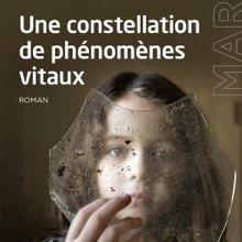 Une constellation de phénomènes vitaux - Anthony Marra
