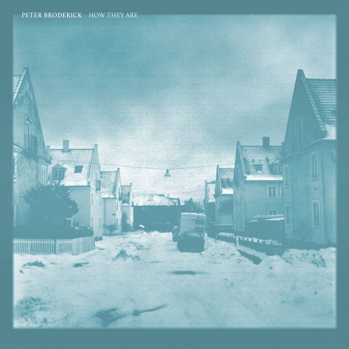 Peter Broderick - How they are