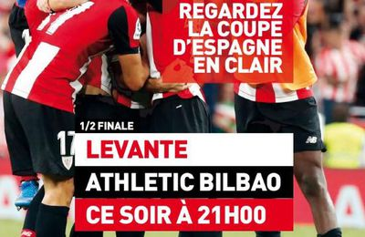 Levante / Athletic Bilbao (1/2 Finale Copa del Rey) en direct ce jeudi