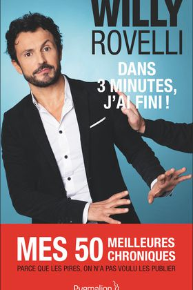 Dans les librairies : Dans 3 minutes, j'ai fini!, par Willy Rovelli.
