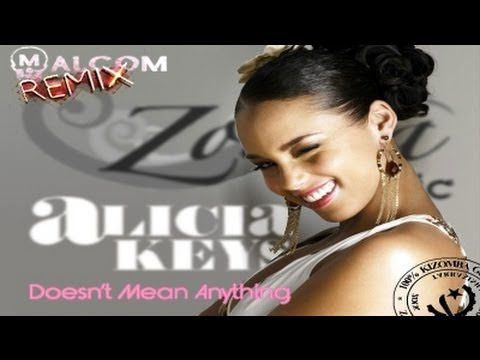 ALICIA KEYS: Doesnt Mean Anything (2013 Remix by Malcom)