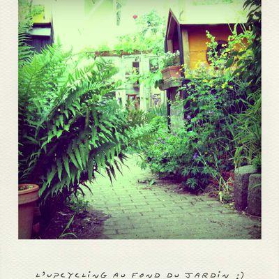 L'upcycling au fond du jardin ; )