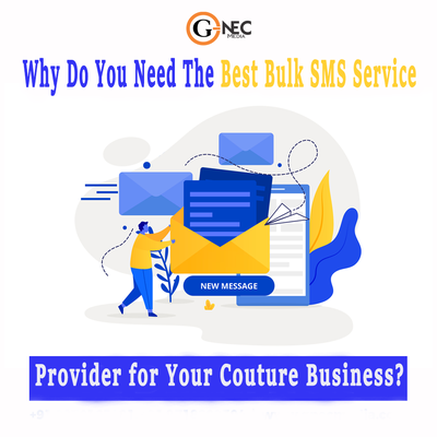 Why do you need The Best Bulk SMS Service Provider for Your Couture Business?