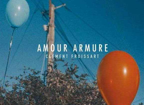 """Clément Froissart, 1er EP """"Amour Armure"""" / ACTUALITE MUSICALE"""