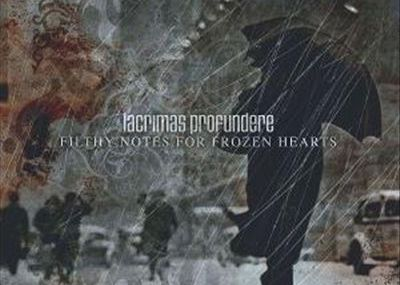 Lacrimas profundere - Filthy notes for frozen hearts