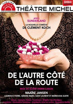 """""""De l'autre côté de la route"""" au Théâtre Michel"""