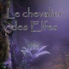 Le chevalier des elfes de Julien Martin
