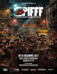 PALMARES du PIFFF 2017 - Cérémonie d'Ouverture + Cérémonie de Clôture de la 7ème édition du Paris International Fantastic Film Festival