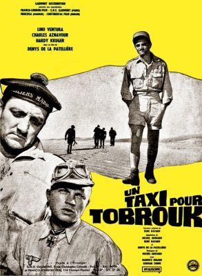 Un taxi pour Tobrouk de Denys de La Patellière avec Lino Ventura - Maurice Biraud - Hardy Krüger - Germán Cobos - Roland Ménard
