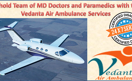 Authentic Support of Medical Treatments by Doctors with Vedanta Air Ambulance in Kolkata