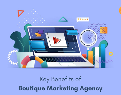 Key Benefits Of A Boutique Marketing Agency
