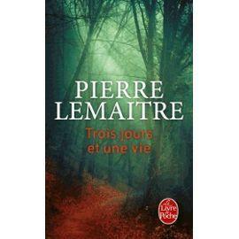 Trois jours et une vie - Pierre Lemaitre