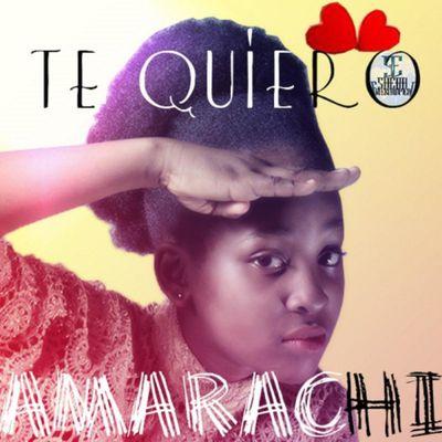 Amarachi - Te Quiero
