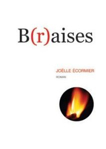 B(r)aises, Joëlle Ecormier