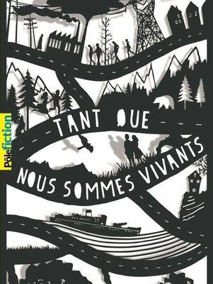Anne-Laure Bondoux, Tant que nous sommes vivants, Gallimard, 2016