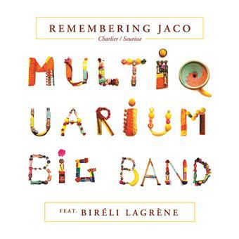 Multiquarium Big Band/Birelli Lagrène - Remembering Jaco (Jazz)