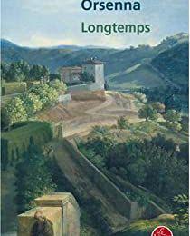Un livre , un auteur : LONGTEMPS ,  Erick Orsenna