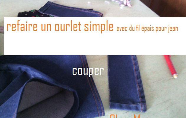 recoudre, un ourlet simple de jean double surpiqure à 1 aiguille.