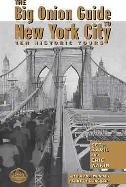 The Big Onion Guide to New York City : Ten Historic Tours