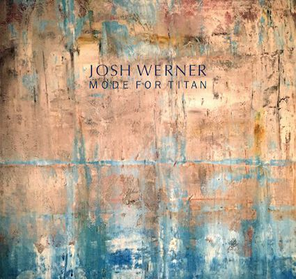 💿 Josh Werner - Mode For Titan