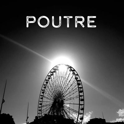 """POUTRE """"Last In First Out"""" - Sortie avril 2019"""