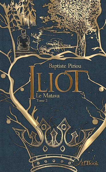 Iliot, Tome 2: Le Matava.