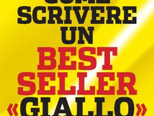 COME SCRIVERE UN BEST SELLER GIALLO