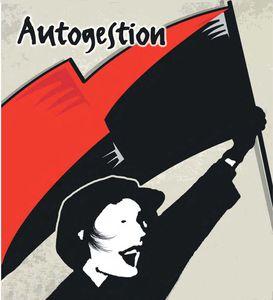 ★ Autogestion : semer de l'utopie pour récolter du réel