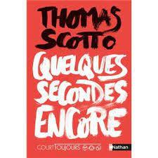 Quelques secondes encore, Thomas Scotto, Nathan, Court Toujours, 2021