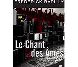 Le chant des âmes. (Frédérick RAPILLY)