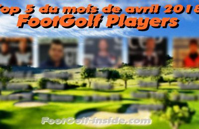 Top 5 FootGolf Players avril 2018