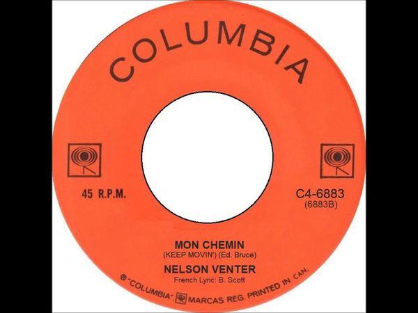 """Nelson venter, un chanteur canadien qui chantait en français ces deux titres """"jamais l'une sans l'autre"""" et """"mon chemin"""""""