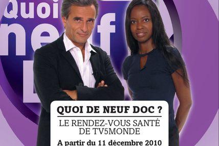 « Quoi de neuf doc ? » votre nouveau rendez-vous santé hebdomadaire et participatif dès le 11 Décembre sur TV5MONDE + AFRIQUE