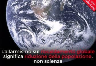 L'allarmismo sul riscaldamento globale significa riduzione della popolazione, non scienza
