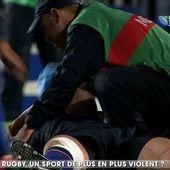 Rugby : un sport de plus en plus violent ?