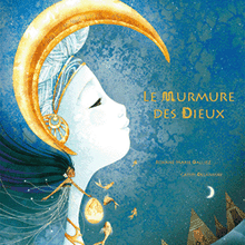 Le murmure des dieux - Roxane Marie Galliez et Cathy Delannsay