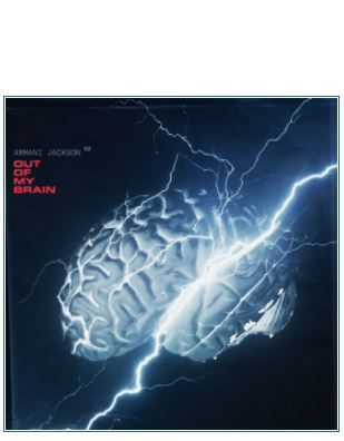 💿 ArmaniJackson • Out Of My Brain