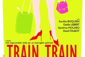 TRAIN TRAIN à la Comédie Bastille ! COUP DE COEUR du Blog !