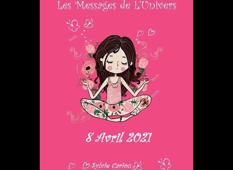 MESSAGES DE L'UNIVERS 8 avril 2021