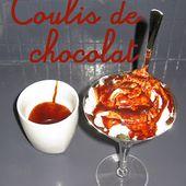Le coulis de chocolat - La cuisine des delices, les recettes les plus simples !