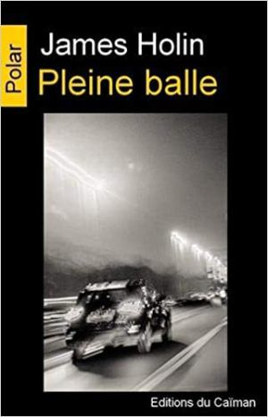 James HOLIN : Pleine balle.