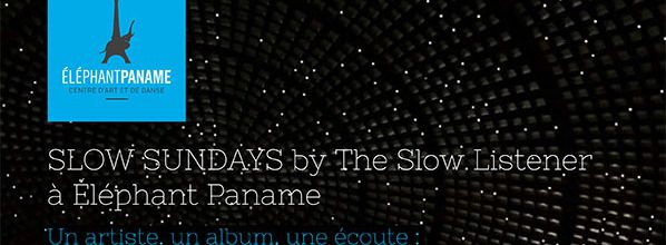 Slow Sundays by The Slow Listener  à Eléphant Paname