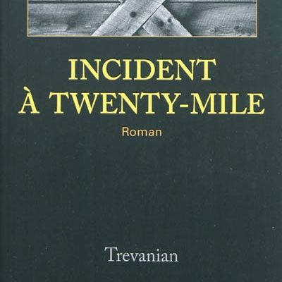 Incident à Twenty-Mile - Trevanian / Gallmeister - 2011