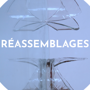 REASSEMBLAGES