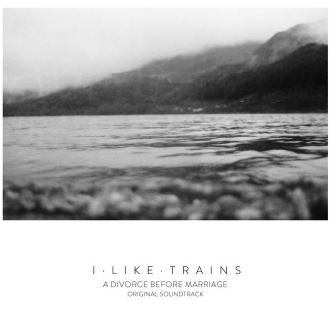 💿 I Like Trains - A Divorce Before Marriage