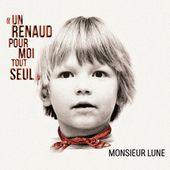 Un Renaud pour moi seul - Monsieur Lune