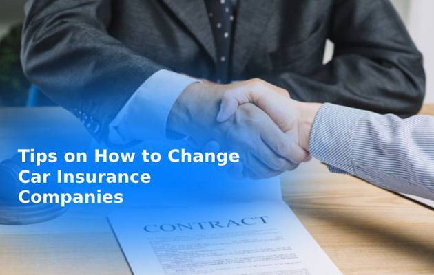 Tips on How to Change Car Insurance Companies