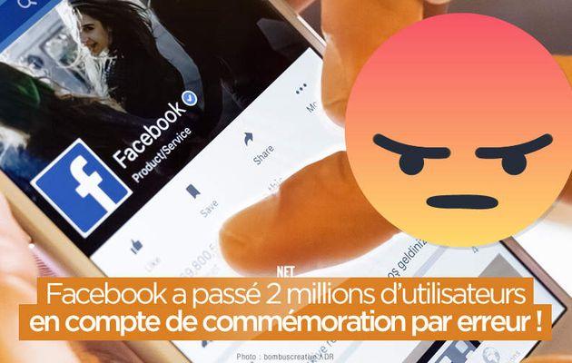 Facebook a passé 2 millions d'utilisateurs en compte de commémoration par erreur ! #RIP